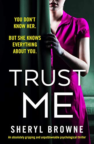 Trust Me: An absolutely gripping and unputdownable psychological thriller by [Sheryl Browne]