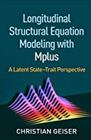 Longitudinal Structural Equation Modeling with Mplus: A Latent State-Trait Perspective (Methodology in the Social Sciences)