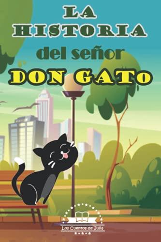 La Historia del Señor Don Gato: sentadito en su tejado (✅ ··· Novelas Cortas Basadas en Canciones Populares Infantiles ··· ✅)