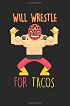 Will Wrestle for Tacos: Mexican Wrestler Food Taco Lover Mexico Wrestling Notebook 6x9 Inches 120 dotted pages for notes, drawings, formulas | Organizer writing book planner diary
