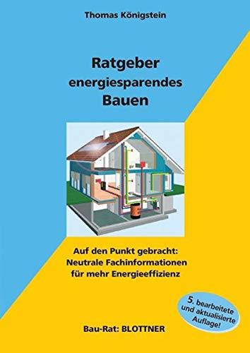 Ratgeber energiesparendes Bauen: Auf den Punkt gebracht: Neutrale Fachinformationen für mehr Energieeffizienz