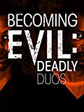 Becoming Evil: Deadly Duos