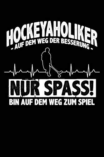 Hockeyaholiker - Ich -: Notizbuch für Hockey Hockeyspieler-in Hockey-Fan