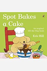 Spot Bakes a Cake Paperback