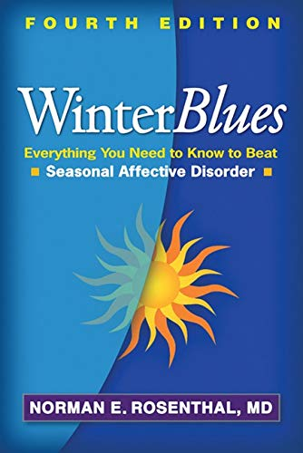 Compare Textbook Prices for Winter Blues, Fourth Edition: Everything You Need to Know to Beat Seasonal Affective Disorder Fourth Edition ISBN 9781609181857 by Rosenthal, Norman E.