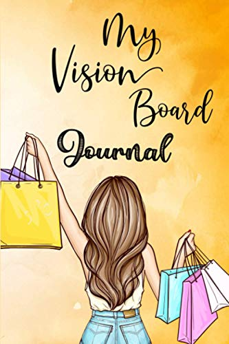 MY VISION BOARD JOURNAL: Watercolor and girl cover design Vision board journal for an entrepreneur, high achiever, someone interested in self-improvement.