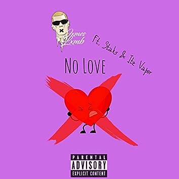 No Love (feat. Staks & Itz Vapor)