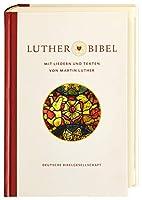 Lutherbibel revidiert 2017 - mit Liedern und Texten von Martin Luther: Die Bibel nach Martin Luthers Uebersetzung. Mit Apokryphen