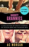 Naughty Grannies: A Collection of Erotic Stories of Senior BBW and Younger Men
