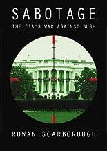 Sabotage: The CIA's War Against Bush