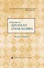 A Guide to Advanced Linear Algebra (Dolciani Mathematical Expositions)