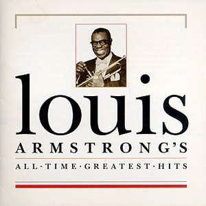 Louis Armstrong - All-Time Greatest Hits