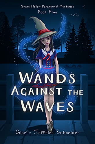 Wands Against the Waves (Stars Hollow Paranormal Mysteries Book 5) by [Giselle Schneider]