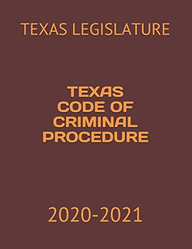 Compare Textbook Prices for TEXAS CODE OF CRIMINAL PROCEDURE: 2020-2021  ISBN 9798592265099 by LEGISLATURE, TEXAS,KORESH, JACK