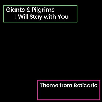 I Will Stay with You (Theme from Boticario)