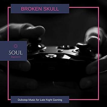 Broken Skull - Dubstep Music For Late Night Gaming