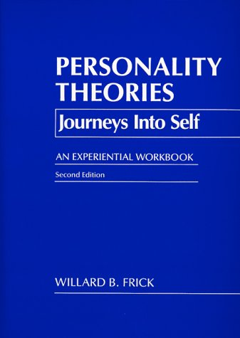 Personality Theories: Journeys into Self, An Experiential Workbook