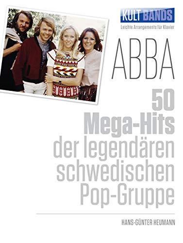 Kult Bands: ABBA - 50 Mega-Hits -For Piano & Voice-: Songbook für Klavier: 50 Mega-Hits der legendären schwedischen Pop-Gruppe