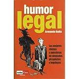 Humor legal. Los mejores chistes y anécdotas de abogados, picapleitos y leguleyos