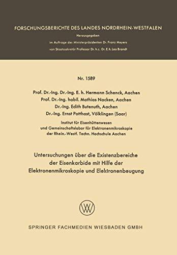 Untersuchungen über die Existenzbereiche der Eisenkarbide mit Hilfe der Elektronenmikroskopie und Elektronenbeugung (Forschungsberichte des Landes Nordrhein-Westfalen, 1589, Band 1589)