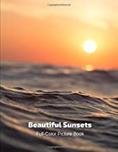 Beautiful Sunsets Full-Color Picture Book: Sunset Photo Book - Evening Photography