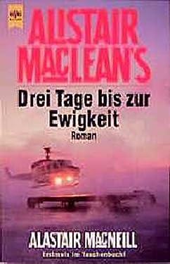 Alistair MacLean's Drei Tage bis zur Ewigkeit.