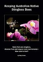 Keeping Australian Native Stingless Bees