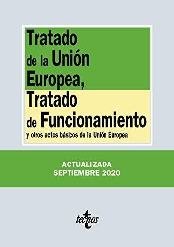 Tratado de la Unión Europea, Tratado de Funcionamiento: y otros actos básicos...