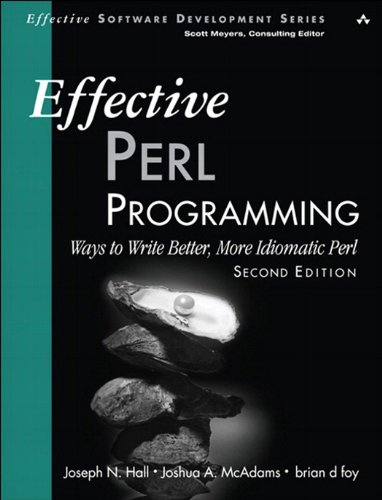 Effective Perl Programming: Ways to Write Better, More Idiomatic Perl (Effective Software Development Series) (English Edition)