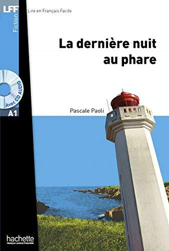 La dernière nuit au phare. Nouveauté A1 , Livre avec CD Mp3: Livre Scolaire [Lingua francese]: La dernière nuit au phare + CD audio MP3 (LFF A1)