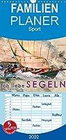 Ich liebe Segeln - Familienplaner hoch (Wandkalender 2022 , 21 cm x 45 cm, hoch): Sonne, Wind und Wellen bis zum Horizont. (Monatskalender, 14 Seiten )