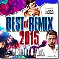 Best Of Remix 2015 / DJ ReW