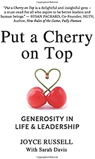 Put a Cherry on Top: Generosity in Life & Leadership