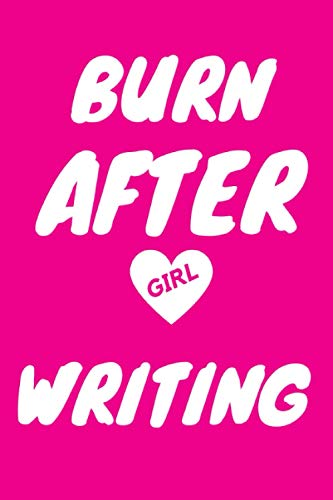 Burn After Writing Girl: How Honest Can You Be When No One Is Watching | Write it release it | Destroy this book | Burn after writing journal Girl edition