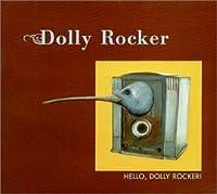 Hello Dolly Rocker!