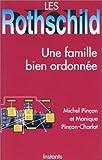 LES ROTHSCHILD - UNE FAMILLE BIEN ORDONNEE