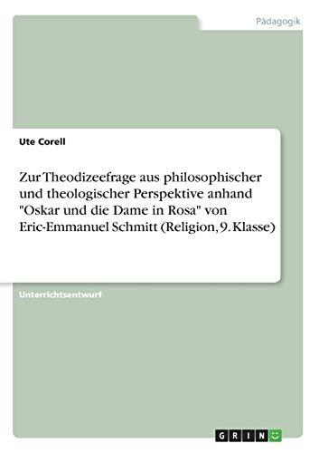 """Zur Theodizeefrage aus philosophischer und theologischer Perspektive anhand """"Oskar und die Dame in Rosa"""" von Eric-Emmanuel Schmitt (Religion, 9. Klasse)"""