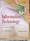 Information Technology : A Text book for Class 9 - Examination 2021-2022