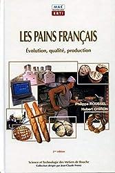 Les pains français - Evolution, qualité, production de Philippe Roussel