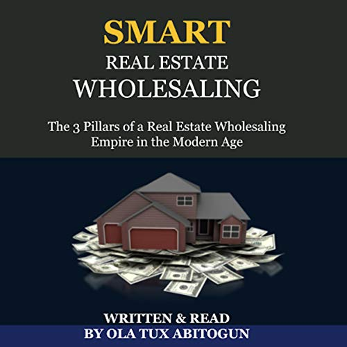 Smart Real Estate Wholesaling Audiobook By Ola Tux Abitogun cover art