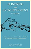 Blindness and Enlightenment: An Essay