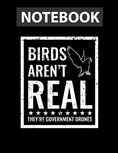 Birds Aren't Real They'r Government Drones 8.5''x11'' in 130 Pages Journal Notebook