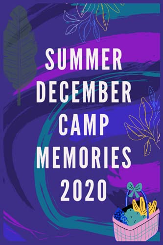 summer december camp memories 2020: Camping Journal, Camping Notebook, Camping Memories Notebook, Campers gift,Kids camp, for girls and boys ,blank ... memories , size ,lined,camp gifts for kids c