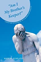 """Am I My Brother's Keeper?"": Christian Citizenship in a Globalized Society"