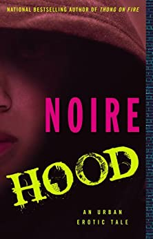 Hood: An Urban Erotic Tale by [Noire]