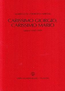 Carissimo Giorgio, carissimo Mario. Carteggio 1942-1989