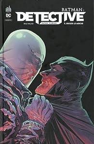Batman - Detective, tome 5 par Peter J. Tomasi