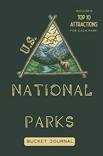 U.S. National Parks Bucket Journal: Record all your trips - Passport Stamps Book & Outdoor Adventure Log (USA National Parks Bucket Journals)