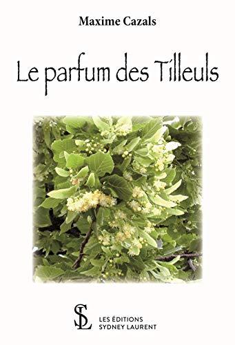 Le parfum des tilleuls (French Edition)