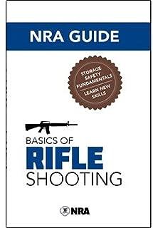 NRA Guide Basics of Rifle Shooting